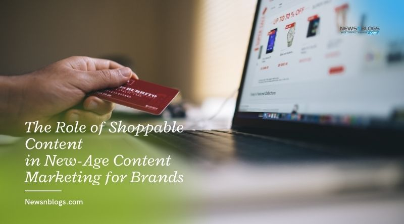 The Role of Shoppable Content in New-Age Content Marketing for Brands