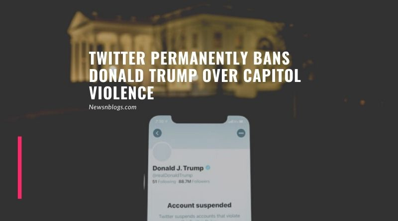 Twitter permanently bans Donald Trump over Capitol violence