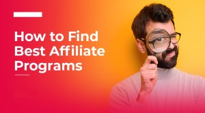 Tips to find the best affiliate programs
