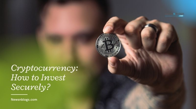 Cryptocurrency: How to Invest Securely?