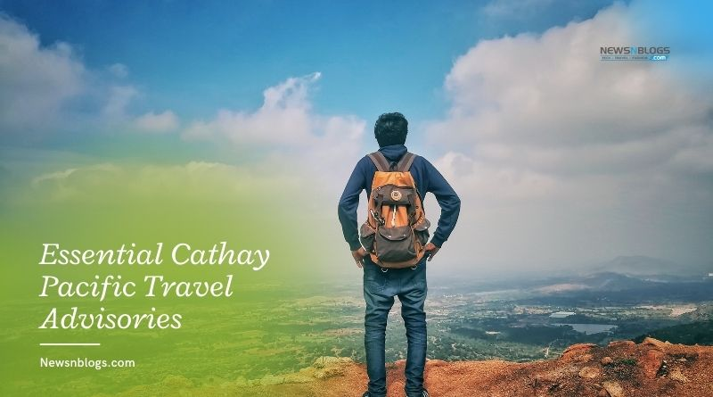 Essential Cathay Pacific Travel Advisories
