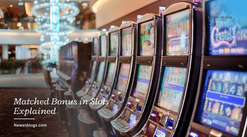 Matched Bonus in Slots Explained