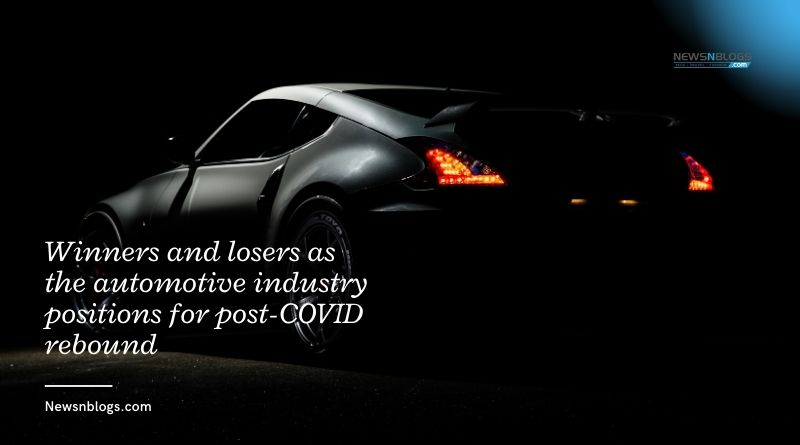 Winners and losers as the automotive industry positions for post-COVID rebound