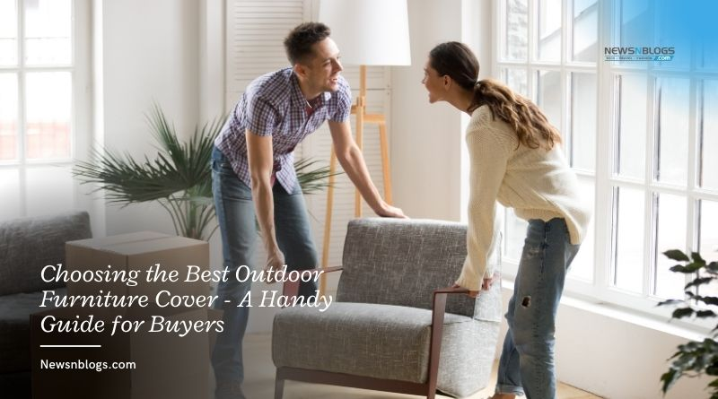 Choosing the Best Outdoor Furniture Cover - A Handy Guide for Buyers