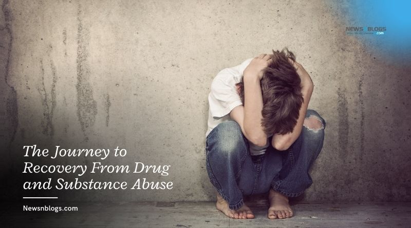 The Journey to Recovery From Drug and Substance Abuse