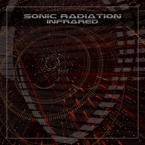 NSE BRAND NEW: Sonic Radiation – Infrared