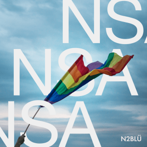 NSE BEAT AND POP LGBTQIA SENSATIONS: The pop duo N2BLÜ return in top form with their open and touching real rhythmic pop sound on Beat packed new single 'NSA'– Hear it on 'The Beat' at 9 AM Everyday on Londonfm.digital