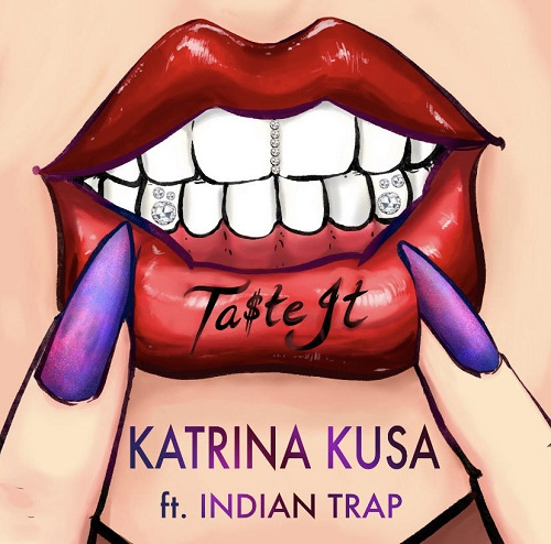 NSE HOTTEST NEW RAP: American writer, actress and cool Trap songstress 'Katrina Kusa' invigorates as she performs with 'Indian Trap' on exotic atmospheric seductive new release 'Ta$te It'