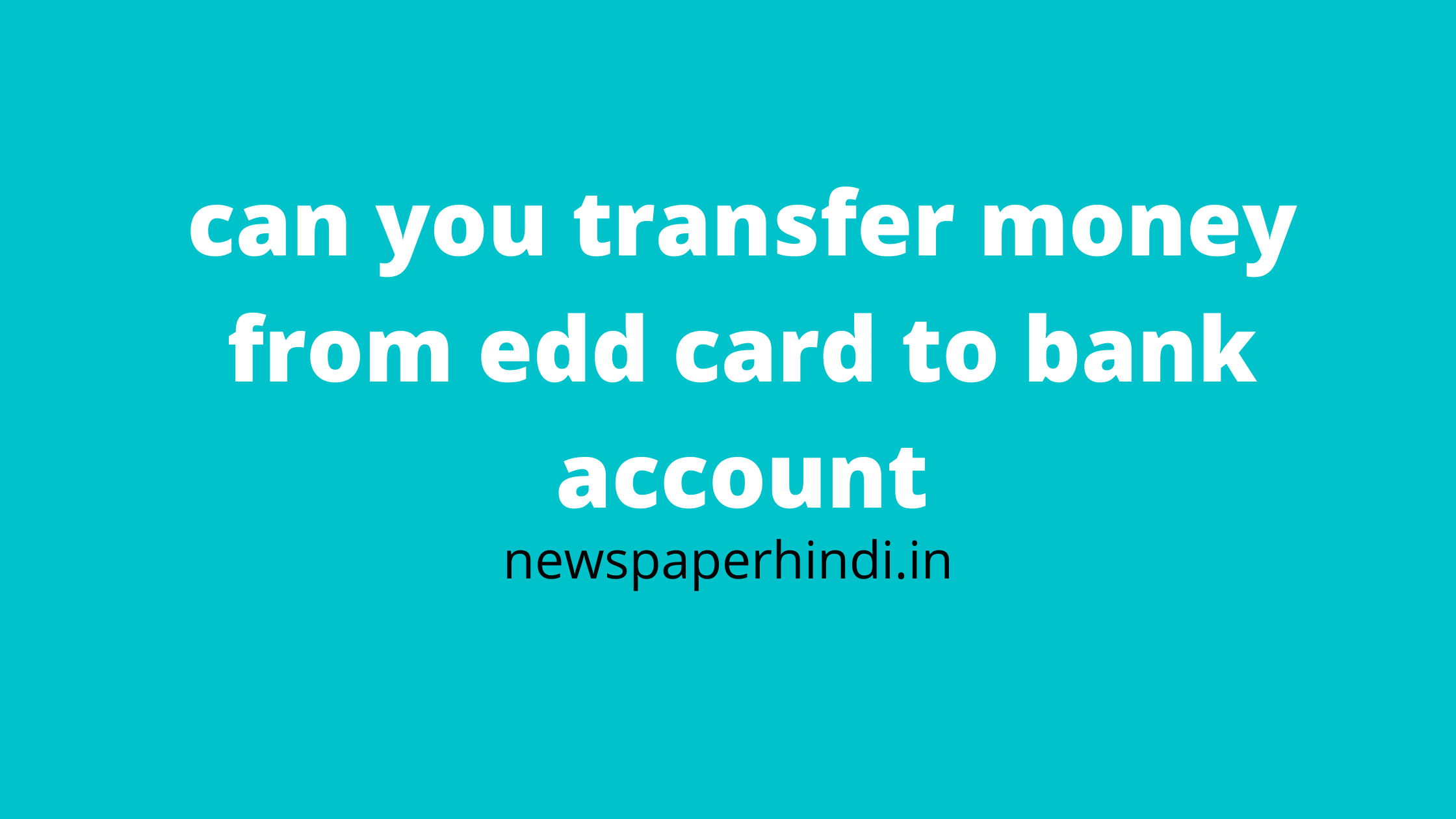 can you transfer money from edd card to bank account