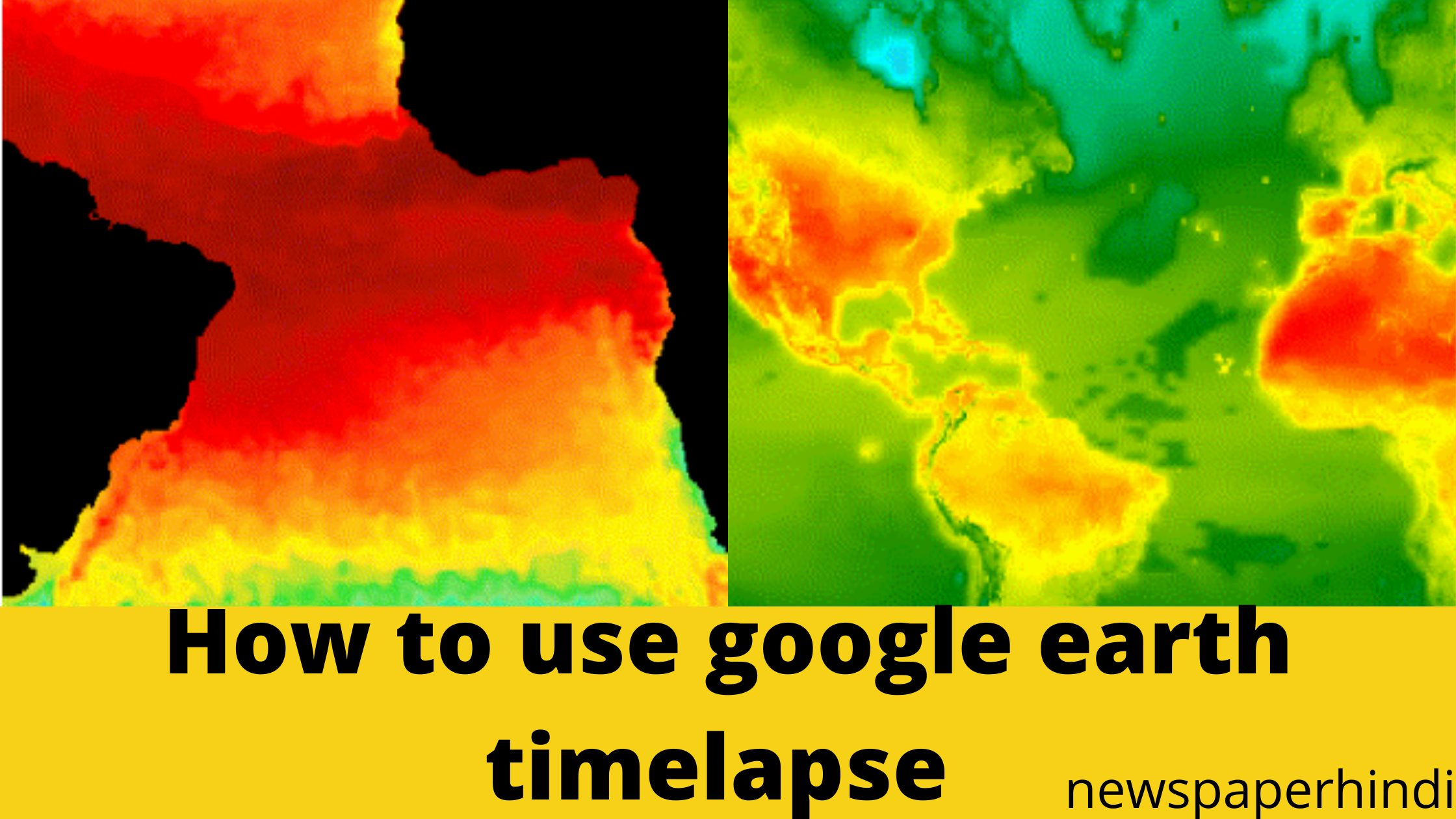 How to use google earth timelapse (with images)