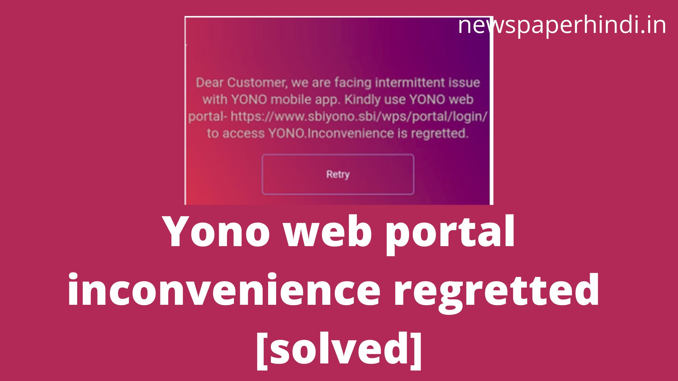 Yono web portal inconvenience regretted (solved)