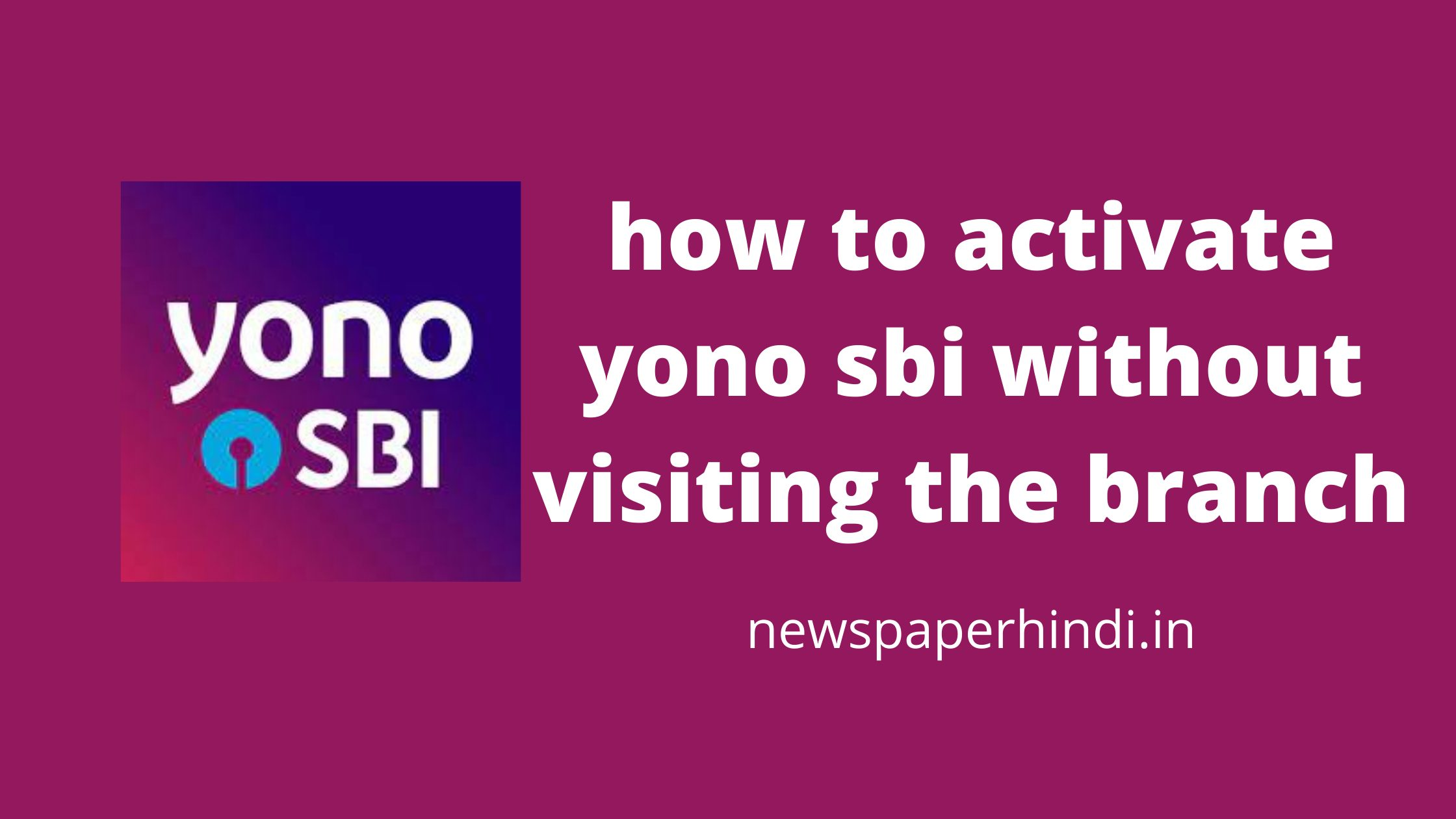 how to activate yono sbi without visiting branch