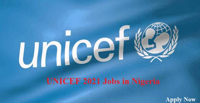 Recruitment: Apply For UNICEF Job Vacancies