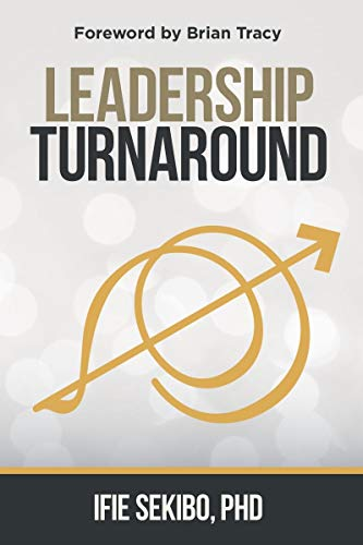 "BOOK REVIEW: Ifie Sekibo's ""Leadership Turnaround""- By Olukorede S. Yishau"