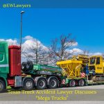 "Texas Truck Accident Lawyer Discusses ""Mega Trucks"""