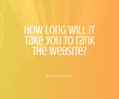 How long will it take you to rank the website?