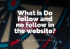 What is Do follow and no follow in the website?