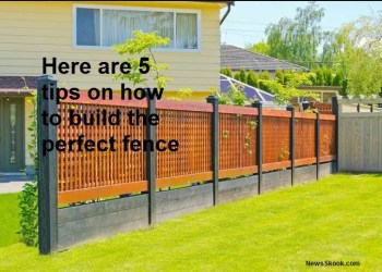 Here are 5 tips on how to build the perfect fence