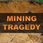 Miner dies after being covered while digging mining pit and clearing trees