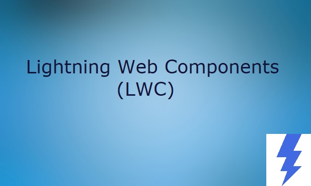 Lightning Web Components (LWC)