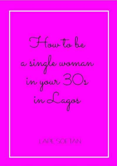 how to be a single woman in your 30s in lagos
