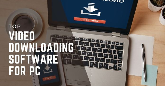 top Video Downloading Software For PC