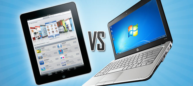"""Tablet vs Laptop"""