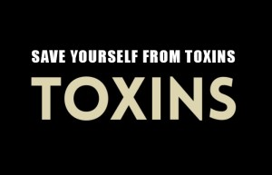 Save yourself from toxins