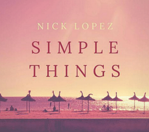 nick-lopez-simple-things
