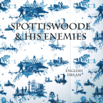 Spottiswoode & His Enemies - English Dream