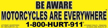 1-800-HURT-911 New York Motorcycle Lawyers created the motorcycle awareness campaign BE AWARE MOTORCYCLES ARE EVERYWHERE®