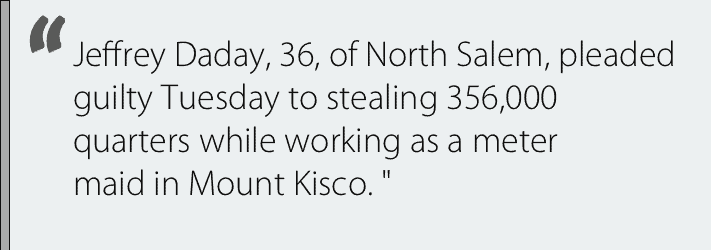 This image is a quotation from the Daily News about a meter man who stole coins from the meters