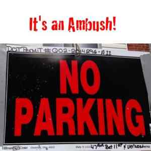 Temporary parking restrictions sign that ambushes the driving public