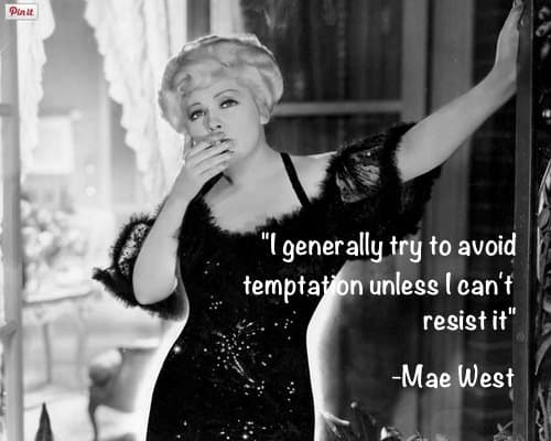 Resist the temptation of getting a NYC parking ticket-Mae West