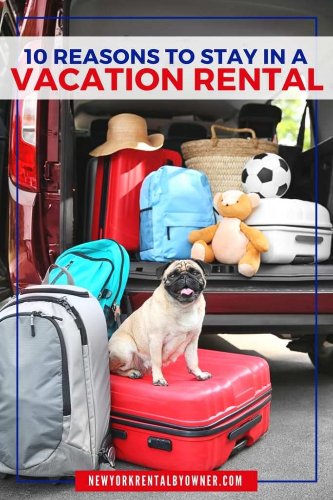 10 Reasons to Stay in Vacation Rentals By Owners and Skip the Hotel