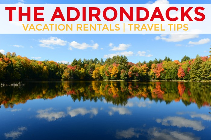 Adirondack - Vacation Rentals and Travel Tips
