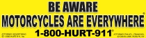 BE AWARE MOTORCYCLES ARE EVERYWHERE BUMPER STICKER