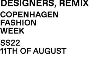 DESIGNERS REMIX CPHFW SS22