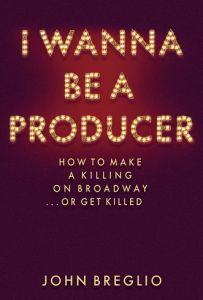 book-i-wanna-be-a-producer_john-breglio
