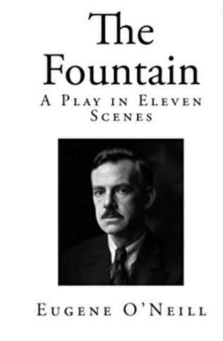 The Fountain by Eugene O'Neill