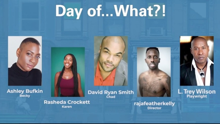 Day of What cast and creative