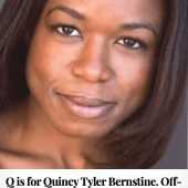 Q is for Quincy Tyler Bernstine