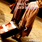 BAG LADIES AND BABIES
