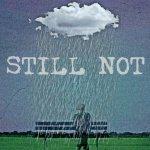 still not