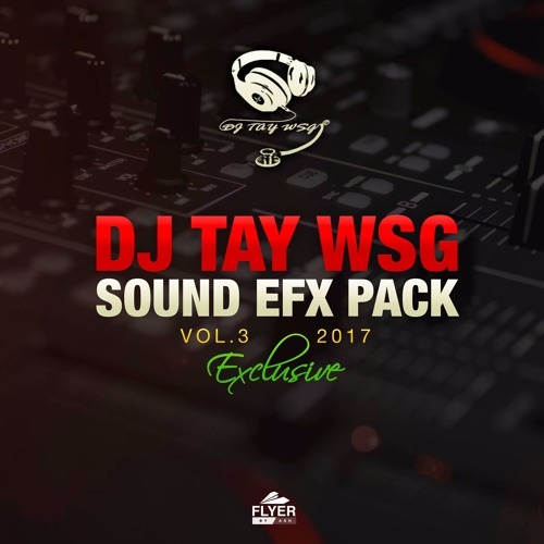 DJ TAY WSG - SOUND EFX PACK VOL. 3 (EFX 2017) 1