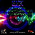 DJ SHAKUR - EFFECT PACKAGE (PULL UP EDITION, HOT) (EFX 2018) 6