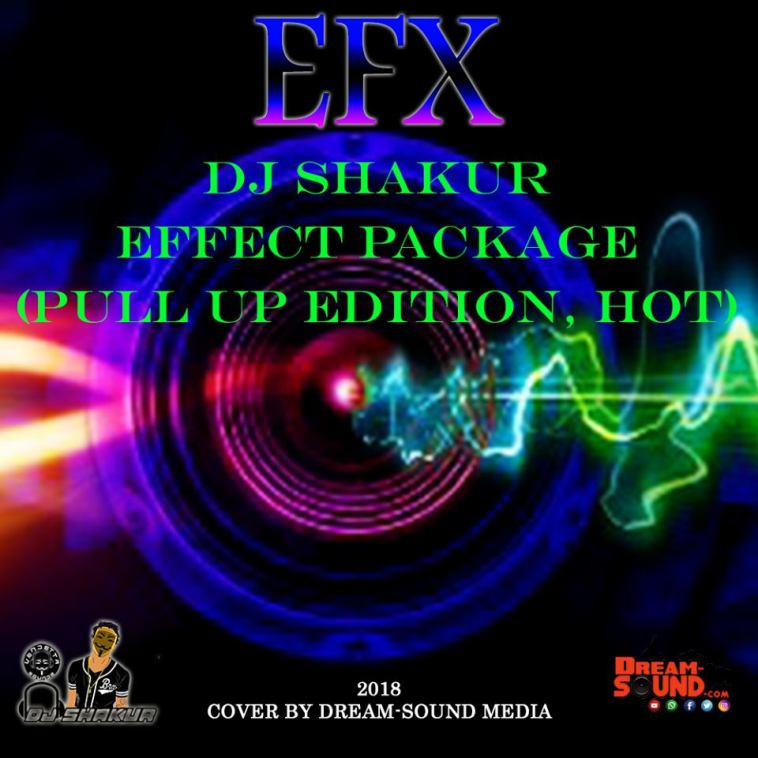 DJ SHAKUR - EFFECT PACKAGE (PULL UP EDITION, HOT) (EFX 2018) 1