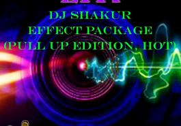 DJ SHAKUR - EFFECT PACKAGE (PULL UP EDITION, HOT) (EFX 2018) 4