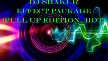 DJ SHAKUR - EFFECT PACKAGE (PULL UP EDITION, HOT) (EFX 2018) 2