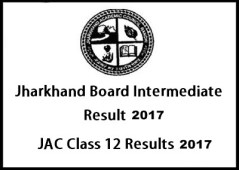 Jharkhand 12th Result 2017, JAC Intermediate Result 2017, jac.nic.in
